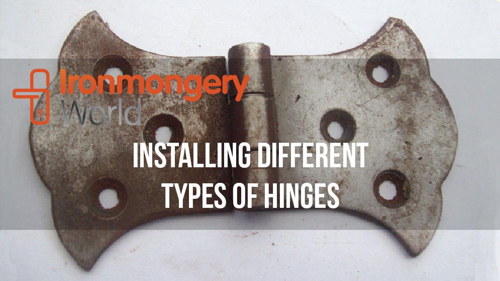 Ironmongery World Blog Installing Different Types Of