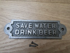 Cast Iron Save Water Drink Beer Plaque