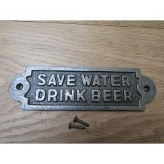 Cast Iron Save Water Drink Beer Plaque